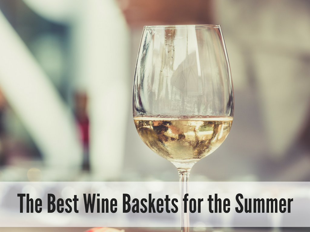 Add The Best Wine Baskets for the Summer
