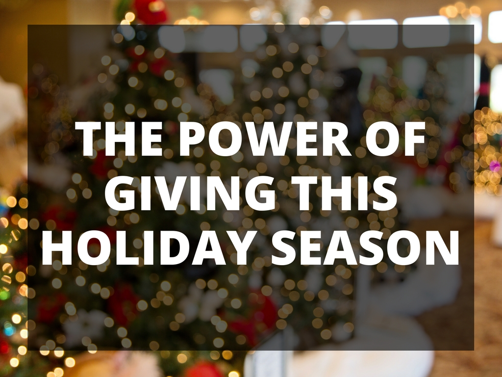 THE POWER OF GIVING THIS HOLIDAY SEASON