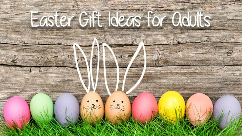 Fun Easter Gifts for Adults